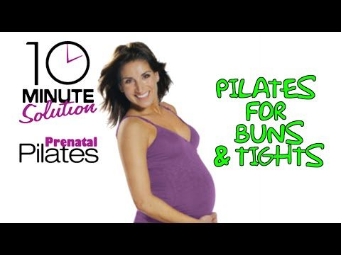 ▶ 10 Minute Solution, Prenatal Pilates - Pilates for Buns & Thighs - YouTube