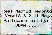 http://tecnoautos.com/wp-content/uploads/imagenes/tendencias/thumbs/real-madrid-remonto-y-vencio-32-al-rayo-vallecano-en-liga-bbva.jpg Real Madrid vs Rayo Vallecano. Real Madrid remontó y venció 3-2 al Rayo Vallecano en Liga BBVA ..., Enlaces, Imágenes, Videos y Tweets - http://tecnoautos.com/actualidad/real-madrid-vs-rayo-vallecano-real-madrid-remonto-y-vencio-32-al-rayo-vallecano-en-liga-bbva/