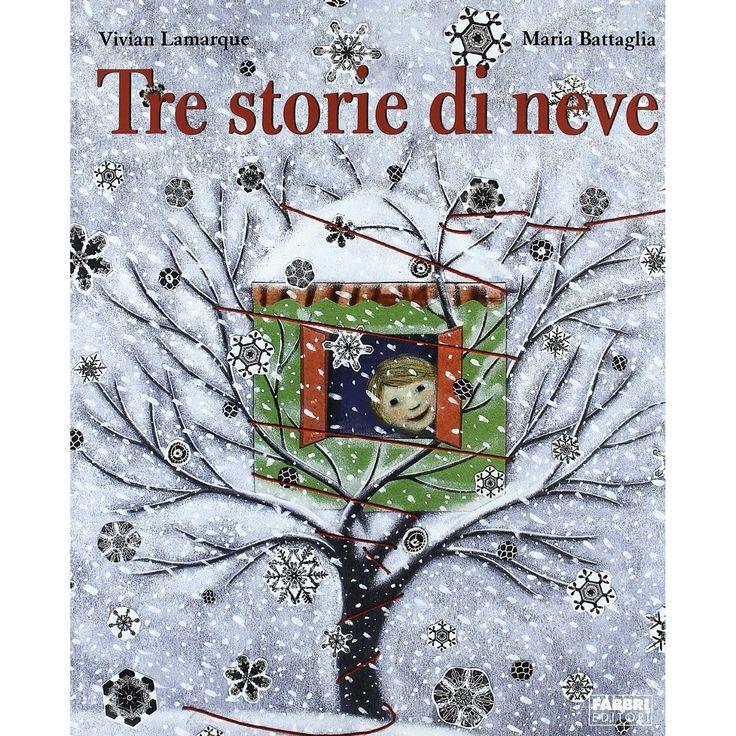 V. Lamarque M. Battaglia, Tre storie di neve, ed. Fabbri