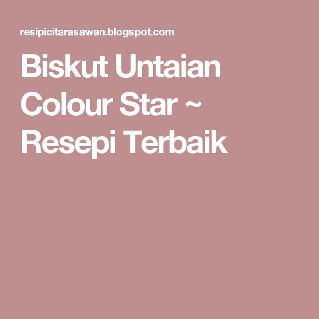 Biskut Untaian Colour Star ~ Resepi Terbaik