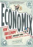 Economix: How Our Economy Works (and Doesn't Work),  in Words and Pictures - http://goo.gl/gQqg8L