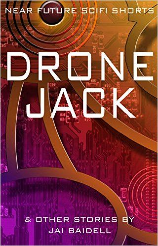 Dronejack and other stories - Kindle edition by Jai Baidell. Literature & Fiction Kindle eBooks @ Amazon.com.
