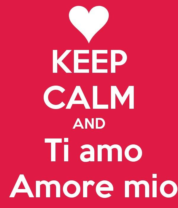Keep calm and Ti Amo Amore Mio | Keep calm and I love you my love! #Love #ValentinesDay