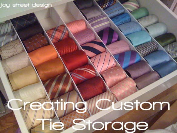 Clear out one of my dresser drawers and turn into tie storage.