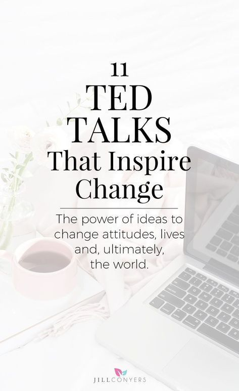 11 Ted Talks That Inspire Change