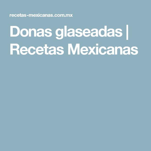 Donas glaseadas | Recetas Mexicanas