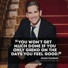 Grand Cardone, the legend, listen to this truth right here. Every day you will feel different, the test is to grind hard as fuck. www.GrandMasterSuccess.com