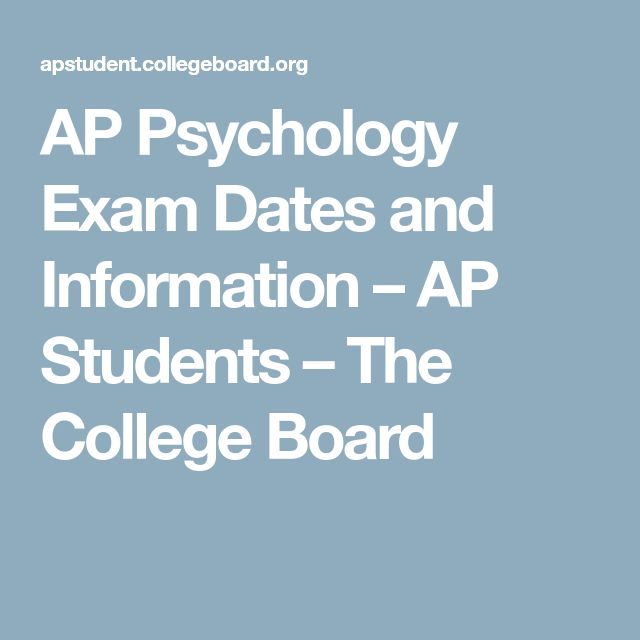 AP Psychology Exam Dates and Information – AP Students – The College Board