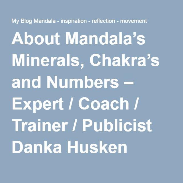 About Mandala's Minerals, Chakra's and Numbers – Expert / Coach / Trainer / Publicist Danka Husken tells… | My Blog Mandala – inspiration – reflection – movement