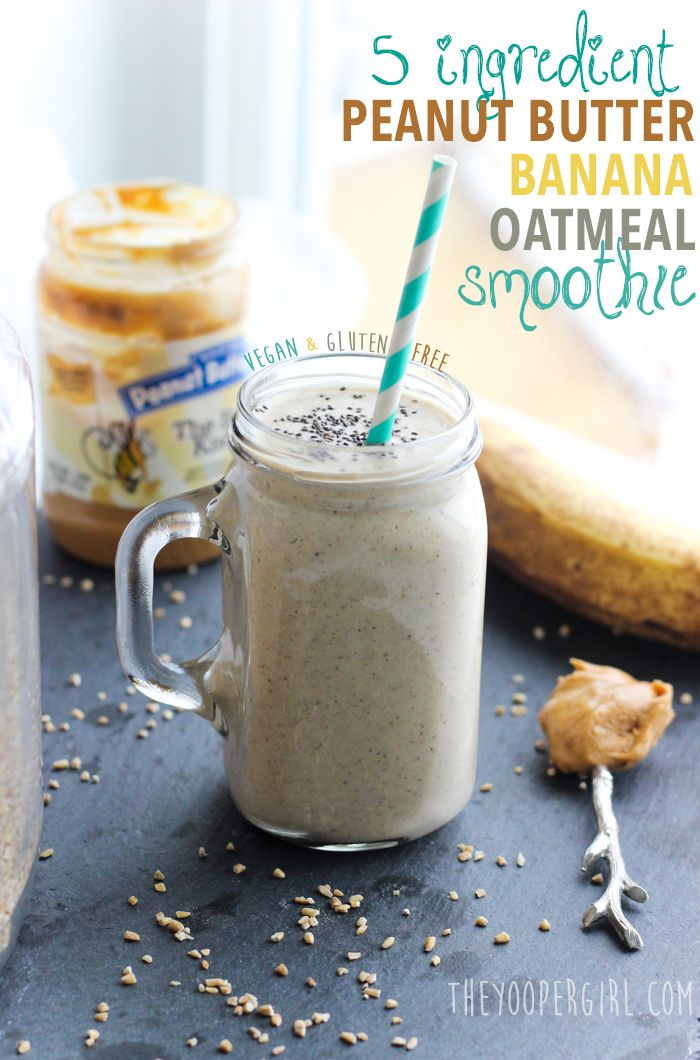 Peanut Butter Banana Oatmeal Smoothie The Yooper Girl Recipe Banana Oatmeal Smoothie Banana Apple Smoothie Banana Oatmeal