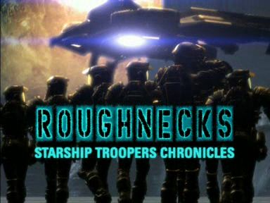 Roughnecks: Starship Troopers Chronicles - I am a sucker for a good story and character development. This had both and good action scenes as well. While the CGI is dated by today's standards, it was amazing back then. Pick up a copy; you won't regret it.