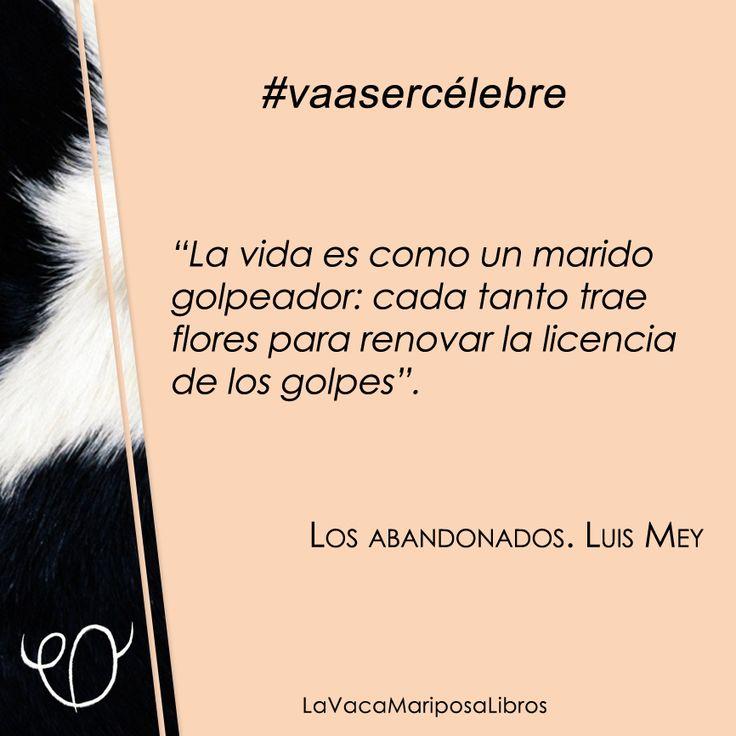 """Una frase de """"Los abandonados"""", de Luis Mey, que #vaasercélebre"""