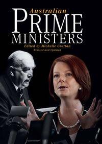 Australian Prime Ministers edited by Michelle Grattan