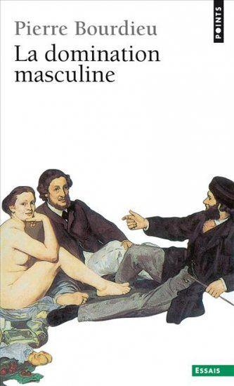 La Domination masculine - Pierre Bourdieu