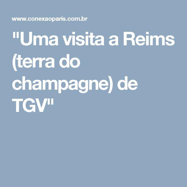"""""""Uma visita a Reims (terra do champagne) de TGV"""""""