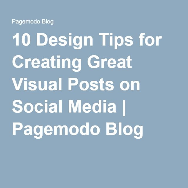 10 Design Tips for Creating Great Visual Posts on Social Media | Pagemodo Blog