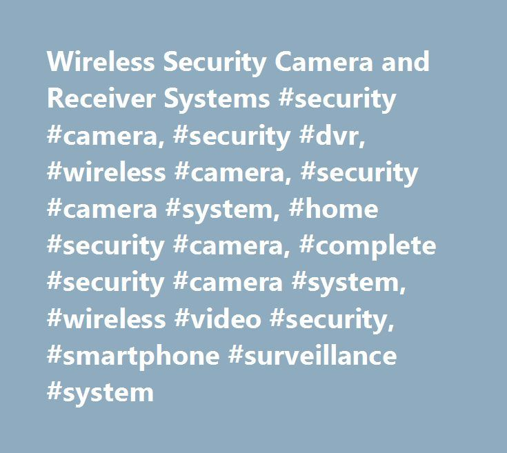 Wireless Security Camera and Receiver Systems #security #camera, #security #dvr, #wireless #camera, #security #camera #system, #home #security #camera, #complete #security #camera #system, #wireless #video #security, #smartphone #surveillance #system http://rwanda.nef2.com/wireless-security-camera-and-receiver-systems-security-camera-security-dvr-wireless-camera-security-camera-system-home-security-camera-complete-security-camera-system-wireless/  # Wireless Security Best DVR system ever for…