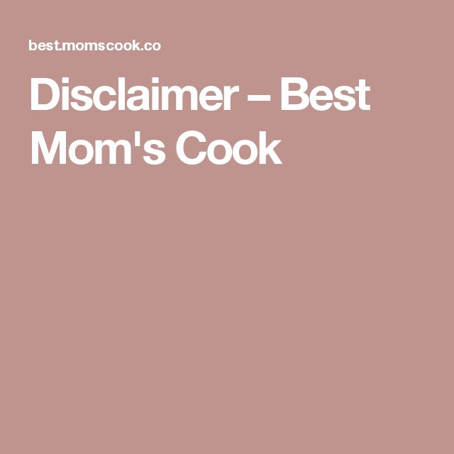 Disclaimer – Best Mom's Cook