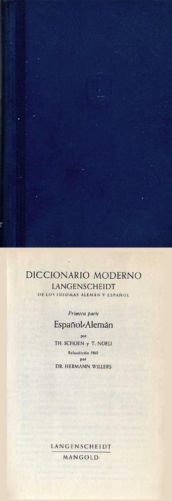 Diccionario Moderno Langenscheidt de los idiomas Alemán y Español. Ediciones Langenscheidt KG (Mangold), Berlin und München, 1968 (2ª ed.)
