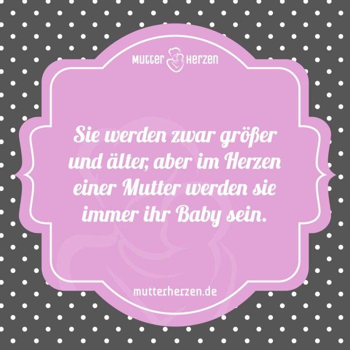 Mehr schöne Sprüche auf: www.mutterherzen.de  #baby #herz #mutter #erwachsen #älter #größer #wachsen #fürimmer #mutterliebe #mutterherz