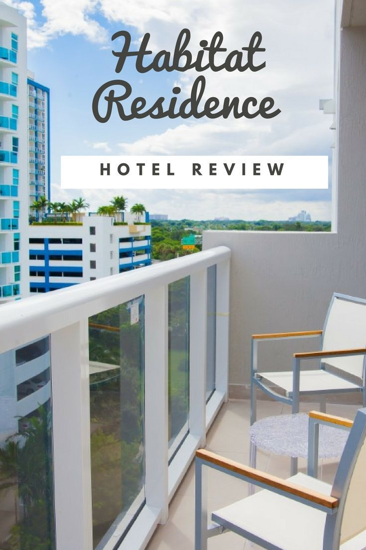 Our review of the Habitat Residence Condo Hotel in Brickell, Miami