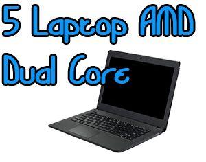 5 Notebook Murah AMD Dual Core Harga 3 Jutaan Juni 2014
