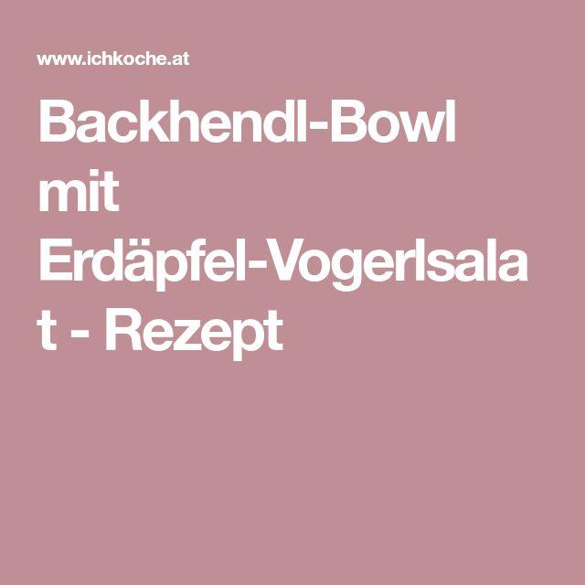 Backhendl-Bowl mit Erdäpfel-Vogerlsalat - Rezept