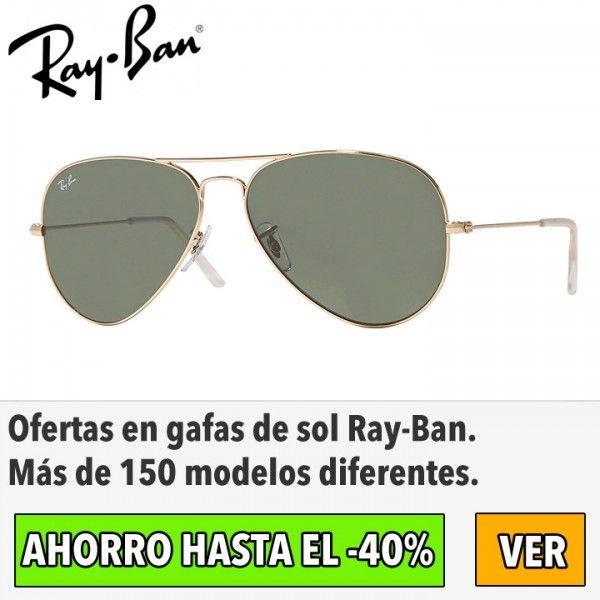Ofertas en gafas de sol Ray-Ban. ¡HASTA 40% DE DESCUENTO!