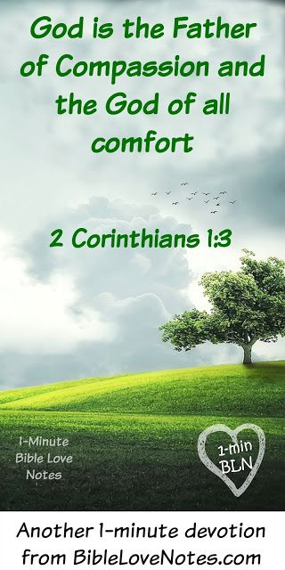 If you want something, go to the source.....This 1-minute devotion explains that God is the Source of all comfort and compassion. He is where we should go if we want true comfort and love.