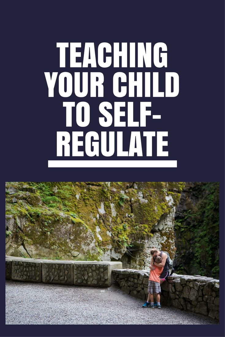 How to help your child self-regulate and calm themselves down.