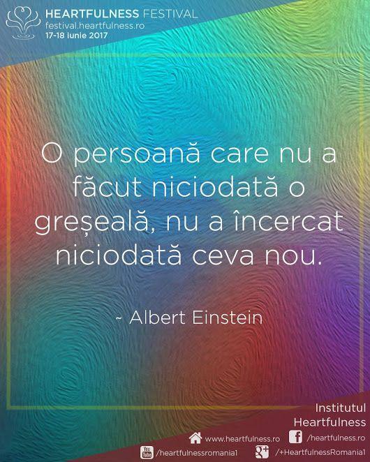 O persoană care nu a făcut niciodată o greșeală, nu a încercat niciodată ceva nou. ~ Albert Einstein #cunoaste_cu_inima #meditatia_heartfulness #hfnro Heartfulness festival | 17 - 18 iunie 2017 | Timișoara Mai multe detalii: http://festival.heartfulness.ro Meditatia Heartfulness Romania