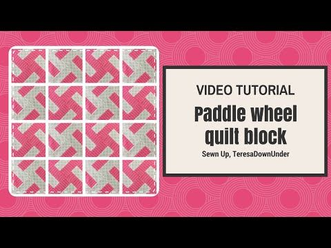 Video tutorial: quick and easy paddle wheel quilt block – Sewn Up