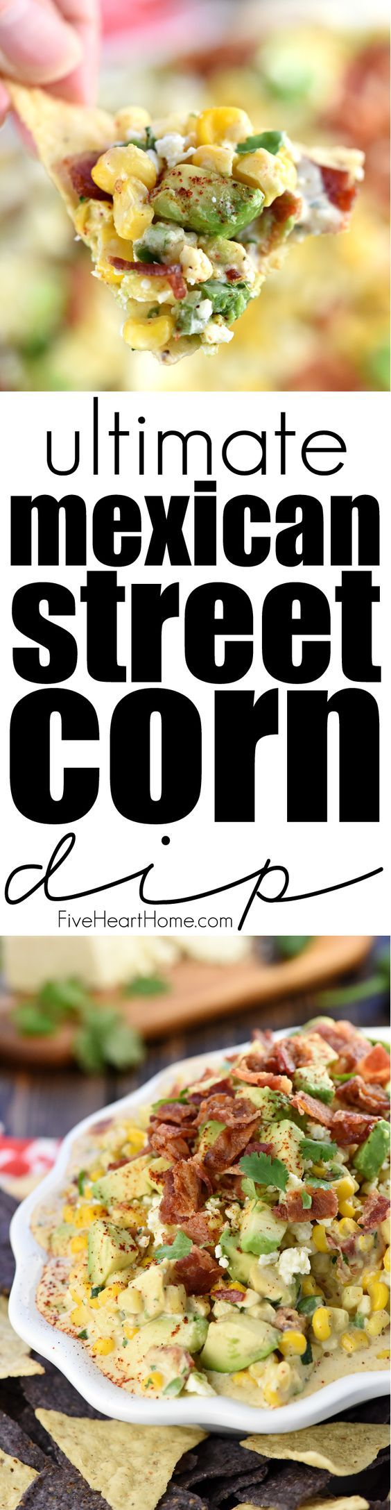 Ultimate Mexican Street Corn Dip ~ warm creamy and loaded with a mouthwatering…