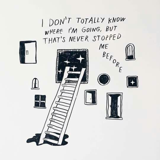 i don't totally know where i'm going, but that's never stopped me before
