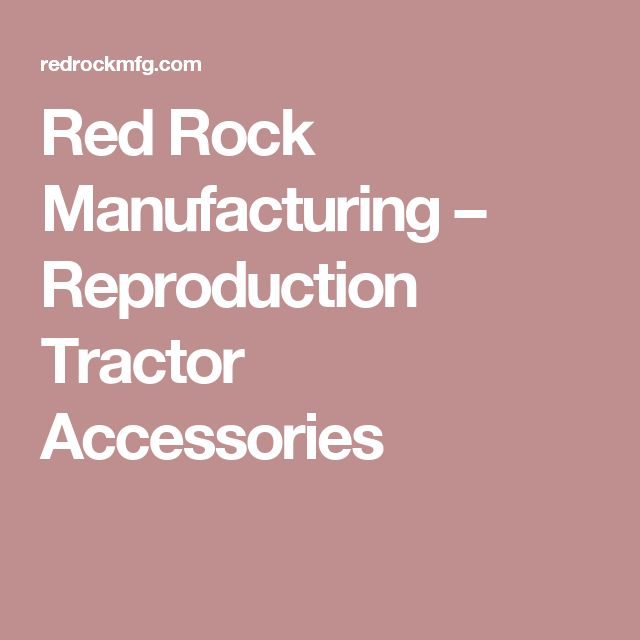 Red Rock Manufacturing – Reproduction Tractor Accessories