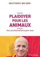 Dans la lignée de Plaidoyer pour l'altruisme, Matthieu Ricard invite à étendre notre bienveillance à l'ensemble des êtres sensibles. Dans l'intérêt des animaux, mais aussi des hommes.
