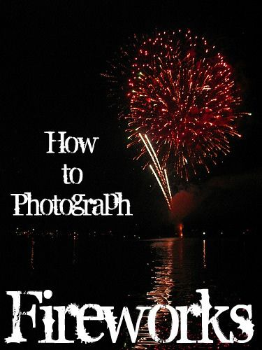 How to photograph fireworks eclecticallyvintage.com