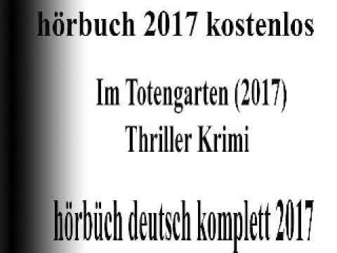 freisetzung hörbuch thriller 2017 deutsch komplett | hören hörbuch krimi 2017 teil 1 sammlung #7 - YouTube
