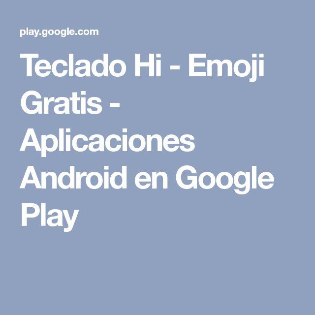 Teclado Hi - Emoji Gratis - Aplicaciones Android en Google Play