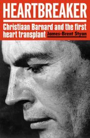 Heartbreaker: Christiaan Barnard & the First Heart Transplant