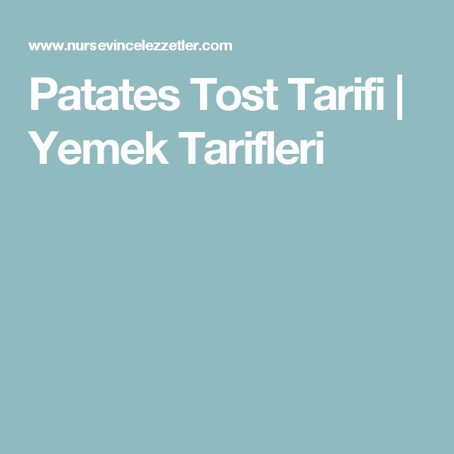 Patates Tost Tarifi   Yemek Tarifleri