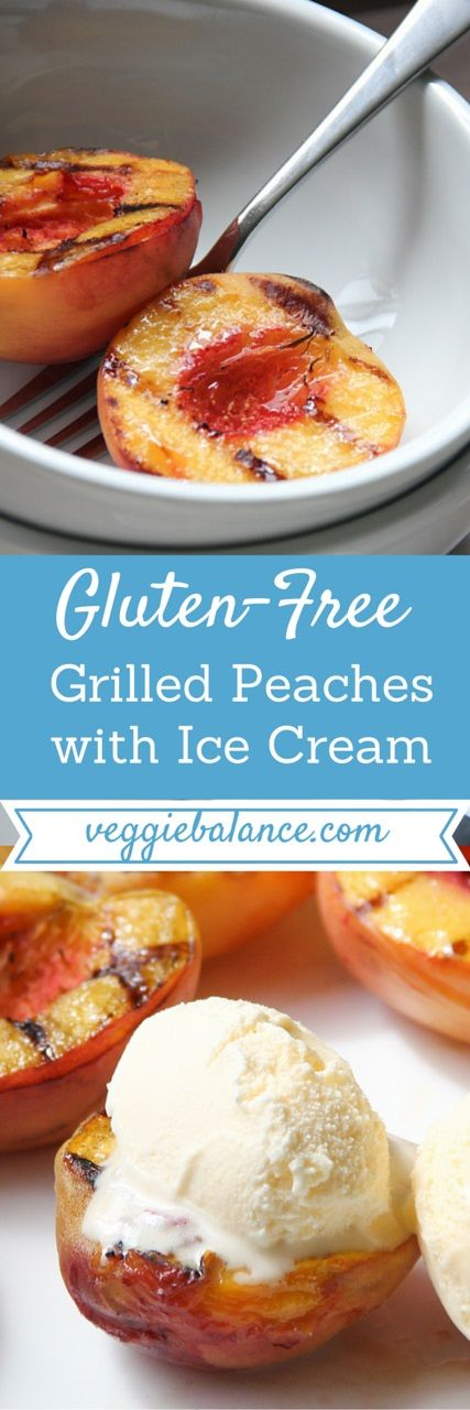 Grilled Peaches with Ice Cream | The ultimate gluten free and healthy dessert. | http://www.veggiebalance.com/grilled-peaches-with-ice-cream/