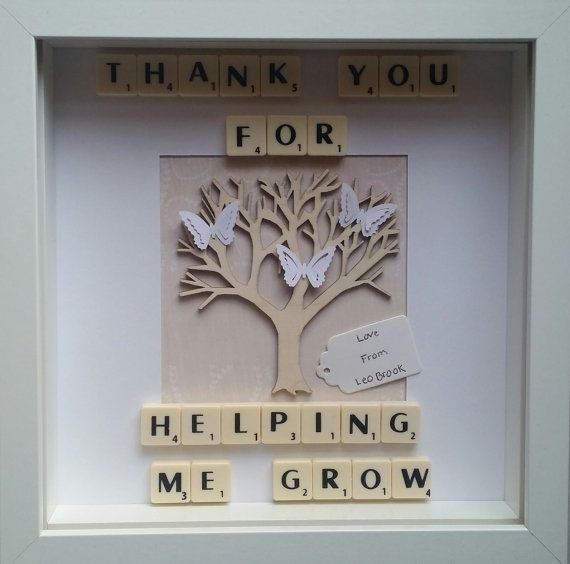 Check out this item in my Etsy shop https://www.etsy.com/listing/239253593/thank-you-for-helping-me-grow-keepsake