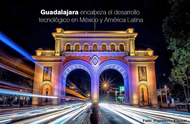 Guadalajara encabeza el desarrollo tecnológico en México y América Latina | Lo hecho en México