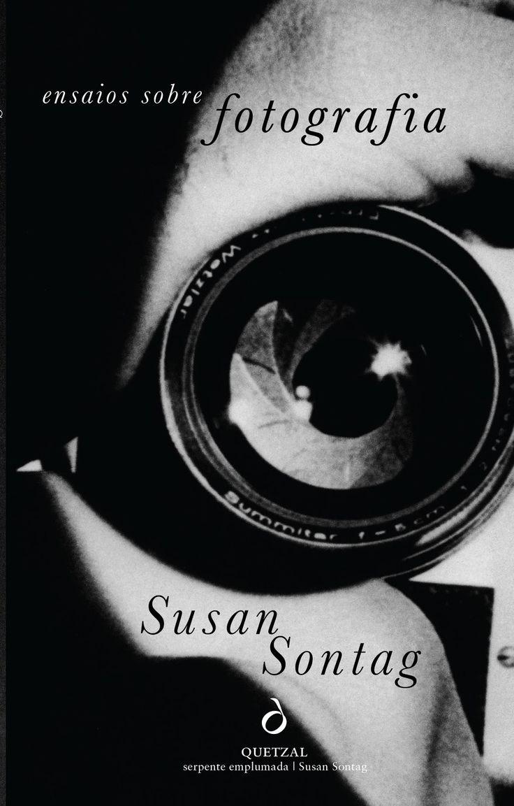 Ensaios sobre Fotografia, Susan Sontag - Quetzal Editores