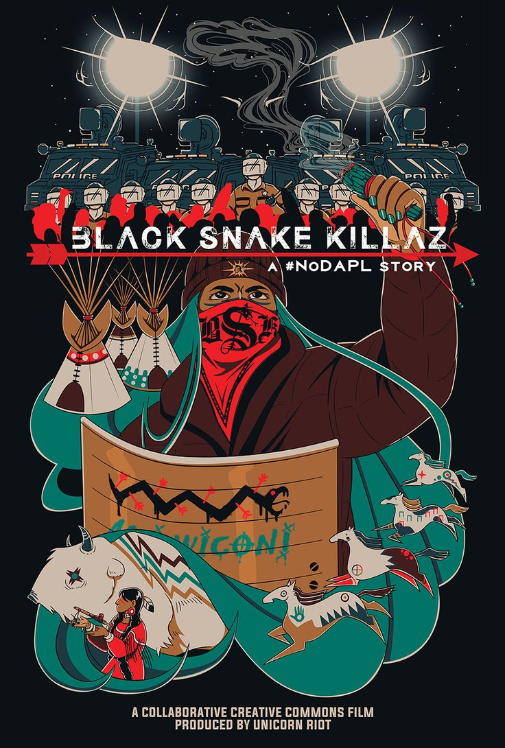 Black Snake Killaz: A #NoDAPL Story from Unicorn Riot on Vimeo. Black Snake Killaz: a #NoDAPL story (120 mins) chronicles the resistance to the Dakota Access Pipeline from April 2016 through March 2017. The film highlights actions taken by water protectors to stop the construction of the oil...