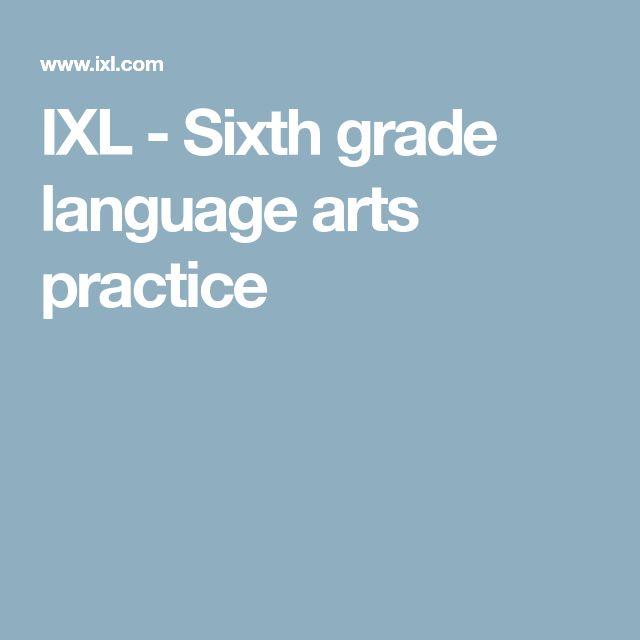 IXL - Sixth grade language arts practice
