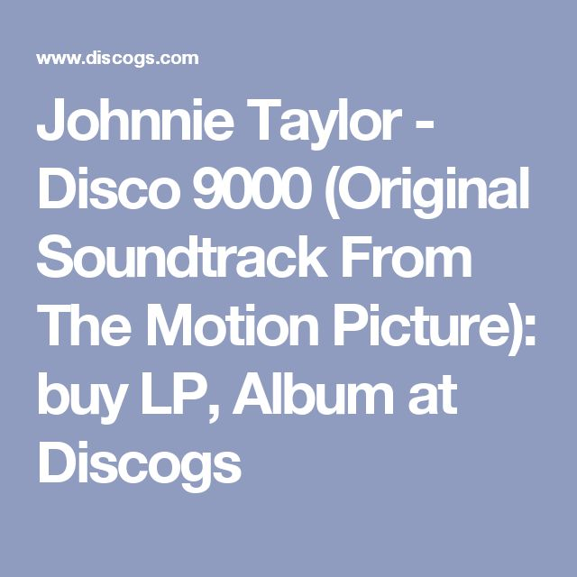 Johnnie Taylor - Disco 9000 (Original Soundtrack From The Motion Picture): buy LP, Album at Discogs