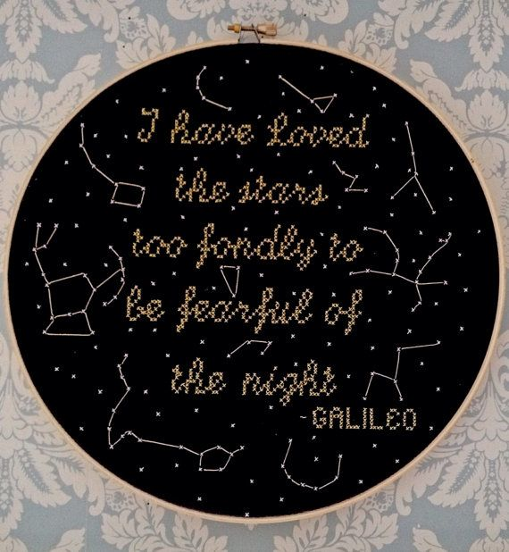 """I have loved the stars too fondly to be fearful of the night"" quoted from Sarah Williams's poem ""The Old Astronomer"" not Galileo *rolls eyes*"