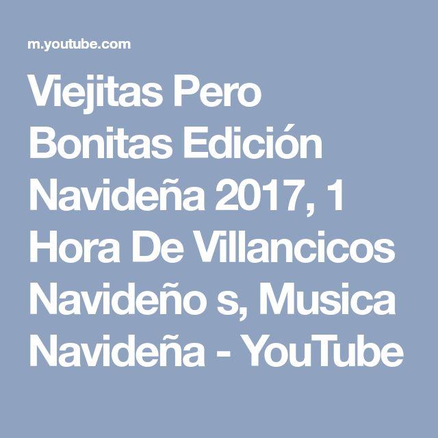 Viejitas Pero Bonitas Edición Navideña 2017, 1 Hora De Villancicos Navideño s, Musica Navideña - YouTube